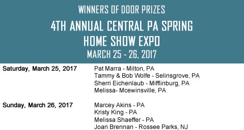 4th Annual Central PA Spring Home Show Expo Lewisburg, PA Door Prize Winners