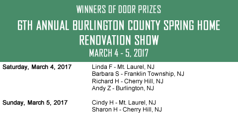 6th Annual Burlington County Spring Home Renovation Show Moorestown, NJ Door Prize Winners