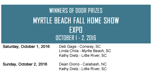Myrtle Beach Fall Home Show Expo Myrtle Beach, SC Door Prize Winners
