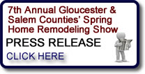 7th Annual Gloucester & Salem Counties' Spring Home Remodeling Show Press Release - Sewell, NJ