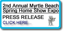 2nd Annual Myrtle Beach Spring Home Show Expo Myrtle Beach, SC Press Release