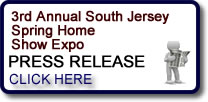 3rd Annual South Jersey Spring Home Show Expo Pitman, NJ Press Release