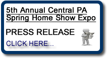 5th Annaul Central PA Spring Home Show Expo Lewisburg, PA Press Release