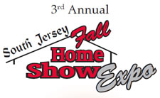 3rd Annual South Jersey Fall Home Show Expo Pitman, NJ