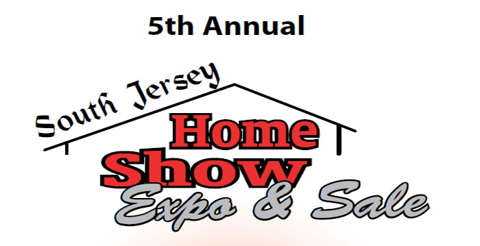 5th Annual South Jersey Spring Home Show Expo and Sale - Pitman, NJ